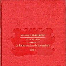 Libros antiguos: PONSON DU TERRAIL : LA RESURRECCÓN DE ROCAMBOLE TOMO I (SOPENA, 1930) . Lote 132011690