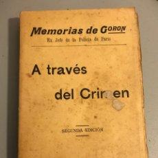 Libros antiguos: MEMORIAS DE GORON A TRAVÉS DEL CRIMEN. Lote 132045646