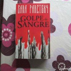 Libros antiguos: GOLPE DE SANGRE SARA PARETSKY.. Lote 132457654