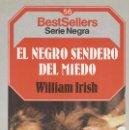 Libros antiguos: WILLIAM IRISH: EL NEGRO SENDERO DEL MIEDO. Lote 132726290