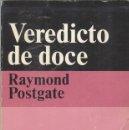 Libros antiguos: RAYMOND PSTGATE: EL VEREDICTO DE LOS DOCE. Lote 132726630
