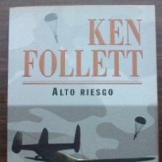 Libros antiguos: ALTO RIESGO. KEN FOLLET.. Lote 132727238
