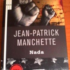 Libros antiguos: JEAN-PATRICK MANCHETTE. NADA.. Lote 134050034