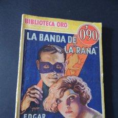 Libros antiguos: BIBLIOTECA ORO Nº 1 - 1933 - 1ª ED. / AMARILLA - DETECTIVES / LA BANDA DE LA RANA / WALLACE / MOLINO. Lote 136390434