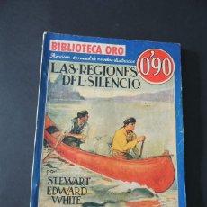 Libros antiguos: LAS REGIONES DEL SILENCIO / BIBLIOTECA ORO ( SERIE AZUL Nº 30) / ED. MOLINO AÑO 1935 - 1ª ED.. Lote 136395330