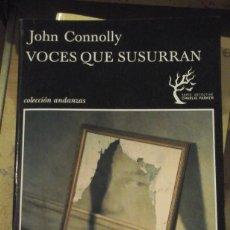 Libros antiguos: JOHN CONNOLLY: VOCES QUE LE SUSURRAN (BARCELONA 2011). Lote 136402482