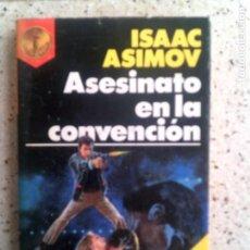 Libros antiguos: LIBRO DE ISAAC ASIMOV ASESINATO EN LA CONVENCION PLAZA JANES EDITORES 1976. Lote 137833586