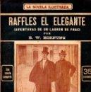 Libros antiguos: HORNUNG : RAFFLES EL ELEGANTE, AVENTURAS DE UN LADRÓN DE FRAC (LA NOVELA ILUSTRADA, S.F.). Lote 138599914
