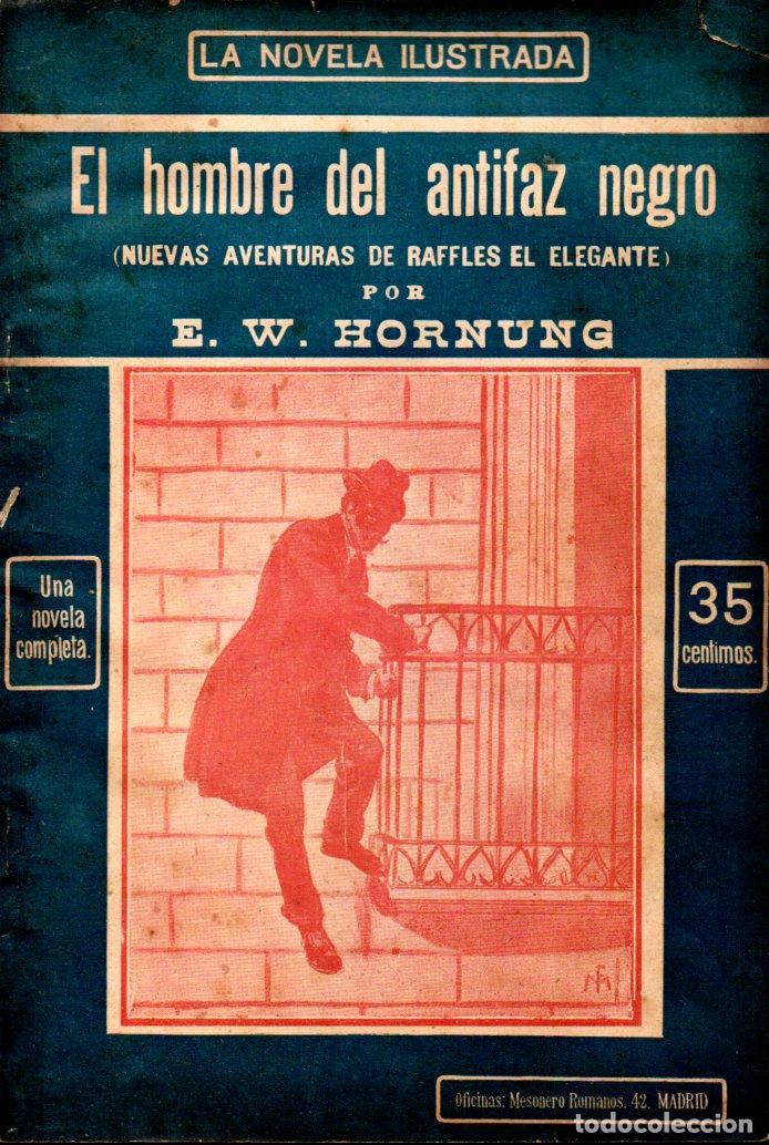 HORNUNG : RAFFLES EL HOMBRE DEL ANTIFAZ NEGRO (LA NOVELA ILUSTRADA, S.F.) (Libros antiguos (hasta 1936), raros y curiosos - Literatura - Terror, Misterio y Policíaco)