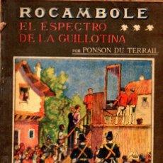 Libros antiguos: PONSON DU TERRAIL : ROCAMBOLE EL ESPECTRO DE LA GUILLOTINA (LA NOVELA ILUSTRADA, S.F.). Lote 138600490
