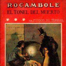 Libros antiguos: PONSON DU TERRAIL : ROCAMBOLE EL TÚNEL DEL MUERTO (LA NOVELA ILUSTRADA, S.F.). Lote 138600542