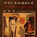 Libros antiguos: PONSON DU TERRAIL : ROCAMBOLE EL TRIUNFO DEL MAL (LA NOVELA ILUSTRADA, S.F.). Lote 138600606