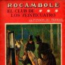 Libros antiguos: PONSON DU TERRAIL : ROCAMBOLE EL CLUB DE LOS VEINTICUATRO (LA NOVELA ILUSTRADA, S.F.). Lote 138600694