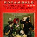 Libros antiguos: PONSON DU TERRAIL : LA HERENCIA DE LOS DOCE MILLONES (LA NOVELA ILUSTRADA, S.F.). Lote 138600862