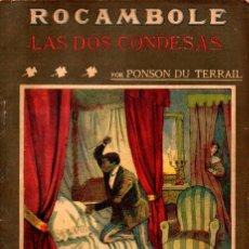 Libros antiguos: PONSON DU TERRAIL : LAS DOS CONDESAS (LA NOVELA ILUSTRADA, S.F.). Lote 138600922