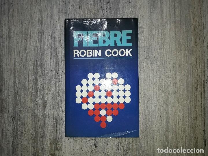FIEBRE - ROBIN COOK (Libros antiguos (hasta 1936), raros y curiosos - Literatura - Terror, Misterio y Policíaco)