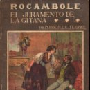 Libros antiguos: PONSON DU TERRAIL : ROCAMBOLE - EL JURAMENTO DE LA GITANA (LA NOVELA ILUSTRADA, S.F.). Lote 139204374