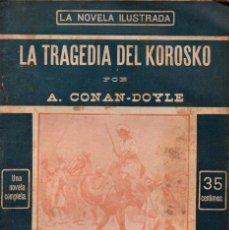 Libros antiguos: CONAN DOYLE : LA TRAGEDIA DEL KOROSKO (LA NOVELA ILUSTRADA, S.F.). Lote 139204626