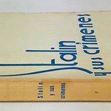 Libros antiguos: STALIN Y SUS CRÍMENES. LEÓN TROTSKY. EDITORIAL NOS. 1947.. Lote 139941482