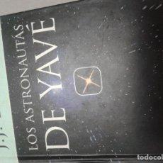 Libros antiguos: LOS ASTRONAUTAS DE YAVE. Lote 140518542
