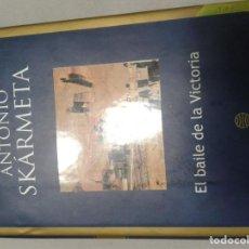 Libros antiguos: ANTONIO SKARMETA EL BAILE DE LA VICTORIA. Lote 140518690