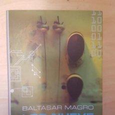 Libros antiguos: LOS NUEVE DESCONOCIDOS. BALTASAR MAGRO. TAPA DURA . Lote 140715514