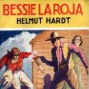 Libros antiguos: HELMUT HARDT : BESSIE LA ROJA (LA NOVELA AVENTURA 1936). Lote 141502626