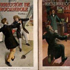 Libros antiguos: PONSON DU TERRAIL : RESURRECCIÓN DE ROCAMBOLE - DOS TOMOS (SOPENA, 1935). Lote 215458955