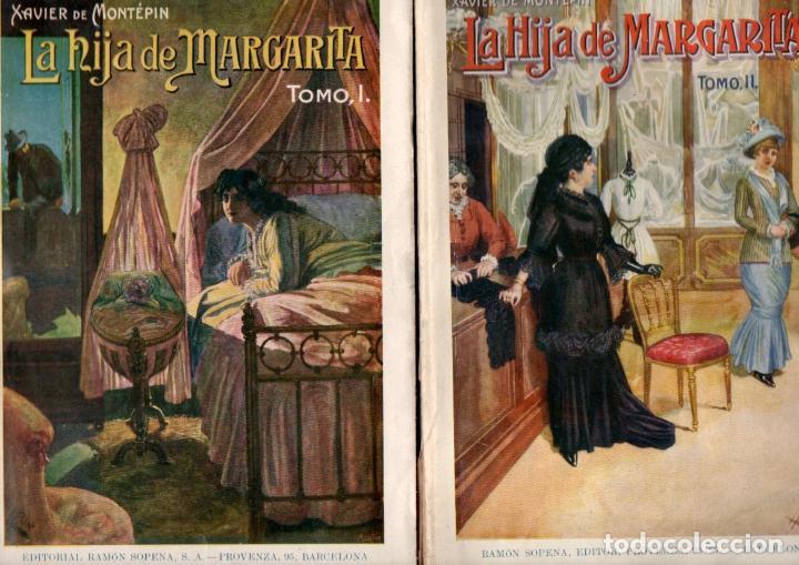XAVIER DE MONTEPIN : LA HIJA DE MARGARITA - DOS TOMOS (SOPENA, 1933) (Libros antiguos (hasta 1936), raros y curiosos - Literatura - Terror, Misterio y Policíaco)