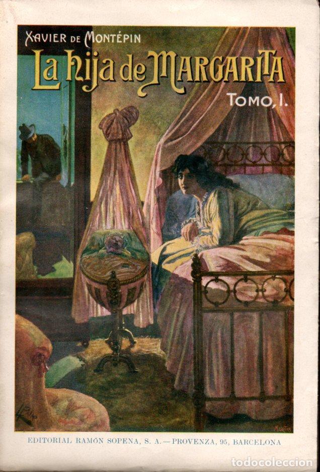 Libros antiguos: XAVIER DE MONTEPIN : LA HIJA DE MARGARITA - DOS TOMOS (SOPENA, 1933) - Foto 3 - 141524826