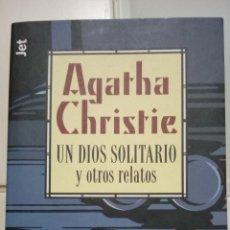 Libros antiguos: AGATHA CHRISTIE. UN DIOS SOLITARIO Y OTROS RELATOS. 1998. PRIMERA EDICIÓN. TRADUCCIÓN DE CARLOS MIL. Lote 142286974