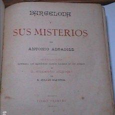 Libros antiguos: BARCELONA Y SUS MISTERIOS. 1884. ANTONIO ALTADILL. 2ª EDICIÓN. TOMO I. EDITORES FONT I TORRENS.. Lote 142292734
