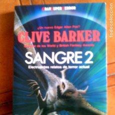 Libros antiguos: LIBRO DE TERROR SANGRE ,2 DE CLIVE BARKER 1988 ,230 PAGINAS. Lote 142950394