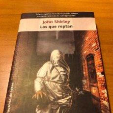 Libros antiguos: LOS QUE REPTAN- JOHN SHIRLEY. Lote 143093638