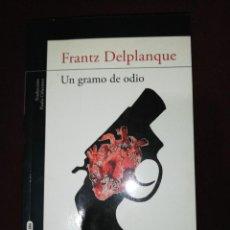 Libros antiguos: FRANTZ DELPLANQUE, UN GRAMO DE ODIO. Lote 143664482