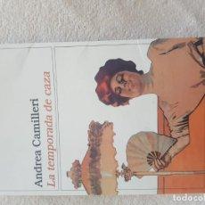Libros antiguos: ANDREA CAMILLERI LA TEMPORADA DE CAZA, DESTINO. Lote 145764566