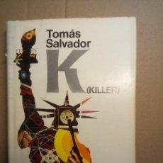 Livres anciens: K (KILLER), TOMAS SALVADOR, EDITORIAL PLAZA Y JANES. Lote 146440678