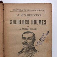 Libros antiguos: ARTHUR CONAN DOYLE. LA RESURRECCIÓN DE SHERLOCK HOMES. FINALES SIGLO XIX. Lote 146868810