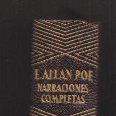 Libros antiguos: EDGAR ALLAN POE: NARRACIONES COMPLETAS. MADRID, AGUILAR, 1951. CANTOS DECORADOS. Lote 147142425
