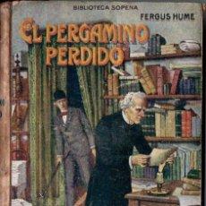 Libros antiguos: FERGUS HUME : EL PERGAMINO PERDIDO (SOPENA, S.F.). Lote 147219562