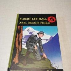 Libros antiguos: ADIÓS, SHERLOCK HOLMES (ROBERT LEE HALL) LOS ARCHIVOS DE BAKER STREET - EDITORIAL VALDEMAR. Lote 237371860