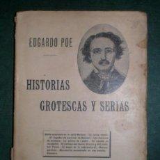 Libros antiguos: POE, EDGARDO: HISTORIAS GROTESCAS Y SERIAS.. Lote 150619894