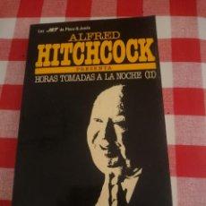 Libros antiguos: ALFRED HITCHCOCK PRESENTA - HORAS TOMADAS A LA NOCHE II. Lote 151120054