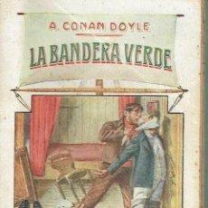 Libros antiguos: LA BANDERA VERDE. A. CONAN DOYLE.. Lote 151399086