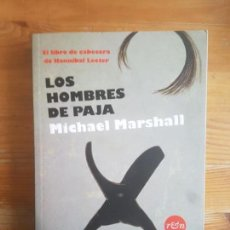 Libros antiguos: LOS HOMBRES DE PAJA MARSHALL, MICHAEL RANDOM HOUSE MONDADORI. (2009) 422PP. Lote 151469978