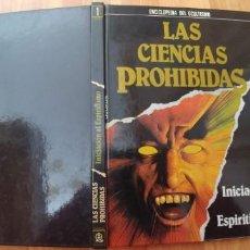 Libros antiguos: LAS CIENCIAS PROHIBIDAS 1 : INICIACIÓN AL ESPIRITISMO-TAPA DURA-76 PAGINAS-AÑO 1987-. Lote 151618366