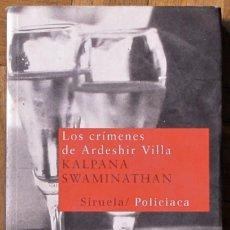 Libros antiguos: KALPANA SWAMINATHAN. LOS CRÍMENES DE ARDESHIR VILLA. SIRUELA 2009. TAPA CARTULINA CON SOLAPA.. Lote 151944530