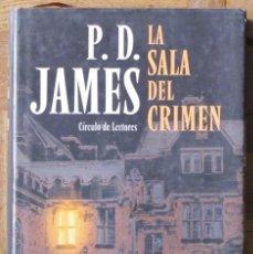 Libros antiguos: P.D.JAMES. LA SALA DEL CRIMEN. CÍRCULO DE LECTORES. CARTONÉ CON SOBRECUBIERTA.. Lote 151945030