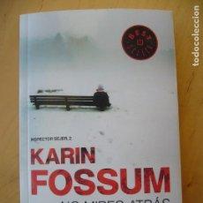 Libros antiguos: NO MIRES ATRÁS - KARIN FOSSUM. Lote 152796298