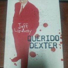Libros antiguos: QUERIDO DEXTER JEFF LINDSAY. Lote 153370358